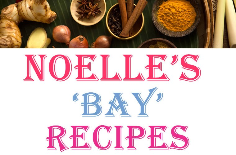 Noelle's Bay Recipes